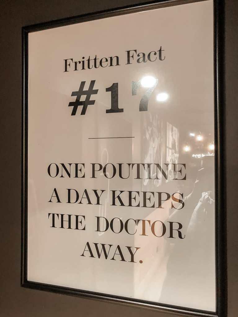 "Immer zu beachten: ""One Poutine a day keeps the doctor away""."