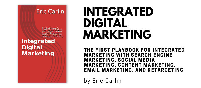 Integrated Digital Marketing by Eric Carlin