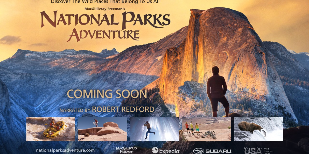 'NATIONAL PARKS ADVENTURE' New Documentary Commemorates the U.S. National Park Service's 100-Year Anniversary