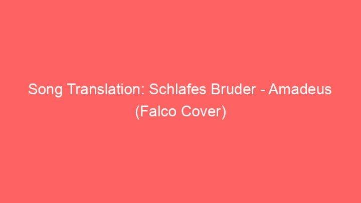 Song Translation: Schlafes Bruder - Amadeus (Falco Cover) 3