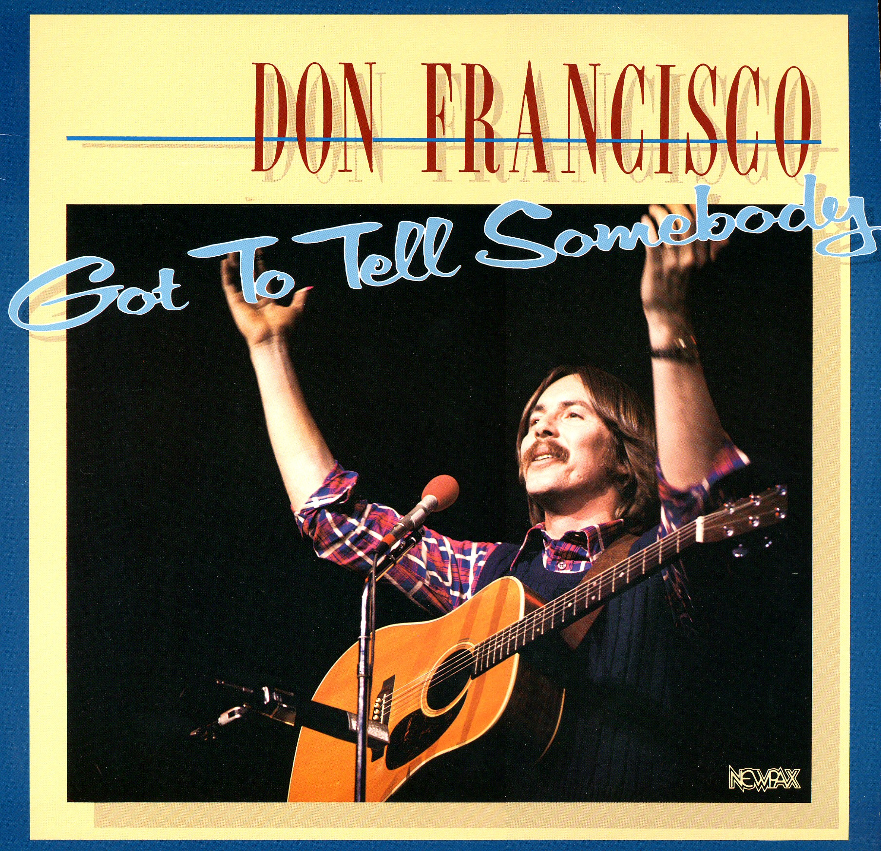 Don Francisco - Got to tell Somebody