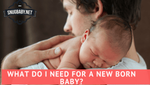 Things Needed for Newborn Baby