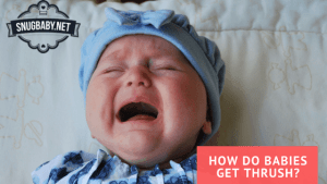 How Do Babies Get Thrush And How Is It Treated?