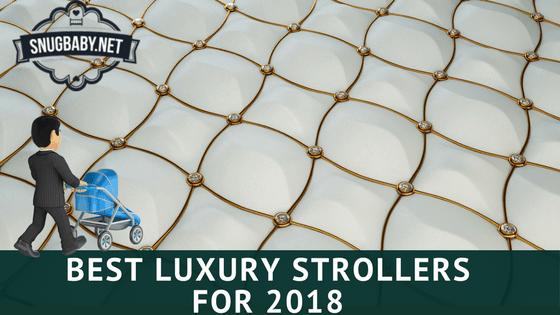 Best Luxury Strollers for 2018