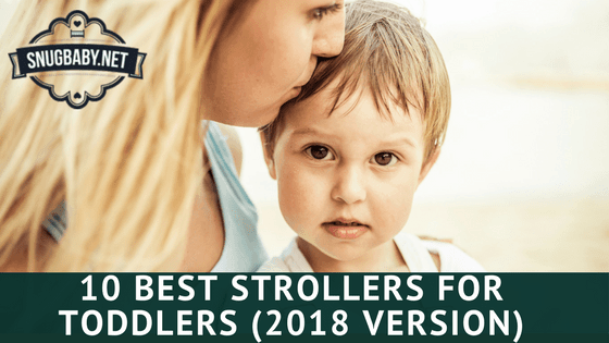 10 Best Strollers for Toddlers for 2018