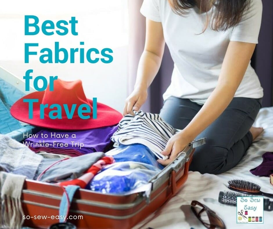 Best Fabrics for Sewing a Travel Wardrobe
