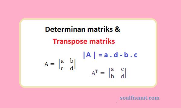 Determinan dan transpose matriks