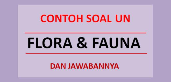 Contoh soal UN flora & fauna