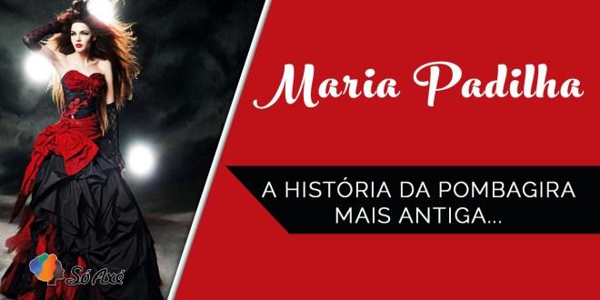 A História de Maria Padilha