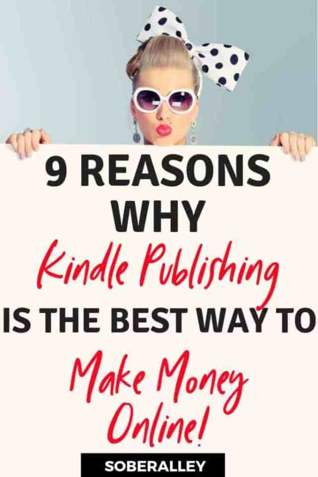 Kindle publishing is the best way to make money online fast! Read on for 9 reasons to try self publishing for fast passive income online.