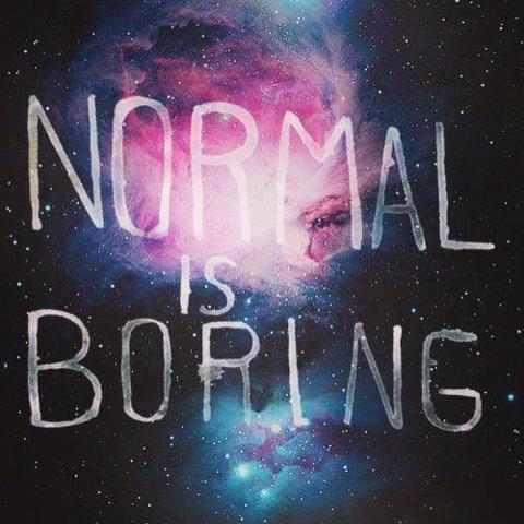 Быть нормальным скучно