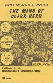Behind the Battle of Berkely: The Mind of Clark Kerr by Hal Draper.