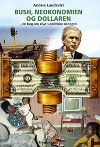 Bush, neokonomien og dollaren