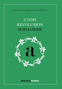 Utopi, revolusjon, sosialisme