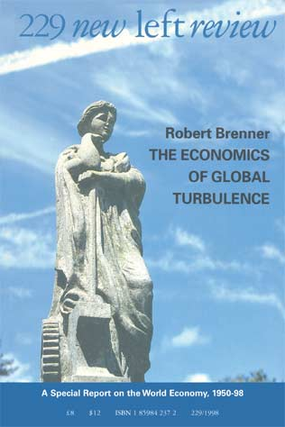 Robert Brenner: New Left Review, issue 229, 1998.