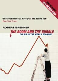 Robert Brenner: The Boom and the Bobble
