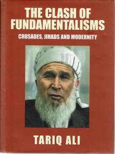 Tariq Ali: The Clash of Fundamentalisms