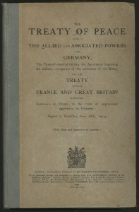 The cover of a publication of the Treaty of Versailles in English. Signed at Versailles, June 28th, 1919. Source: Auckland War Memorial Museum http://www.aucklandmuseum.com/collections-research/collections/record/am_library-catalogq40-15812 Authors: David Lloyd George, Woodrow Wilson and Georges Clemenceau. Public Domain.