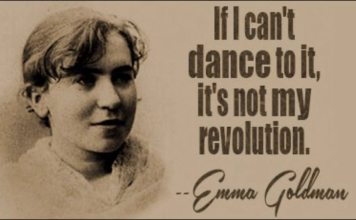 """Emma Goldman: """"IF I Can't dance to it, it's not my revolution."""