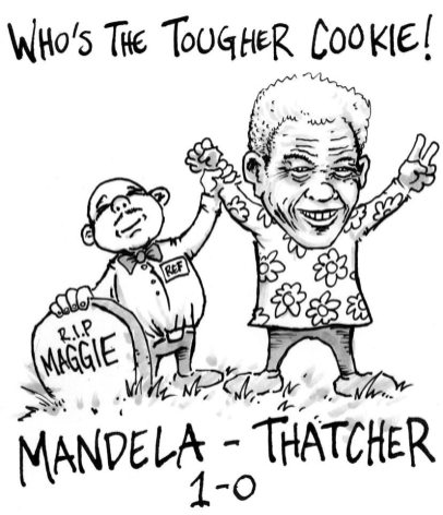 She condemned Nelson Mandela as a terrorist while backing South African Apartheid. This was a time when Young Conservatives, great fans of Thatcher, were permitted to wear badges saying 'Hang Mandela'.