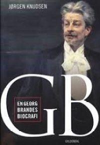 Jørgen Knudsens bog om Georg Brandes (Gyldendal)