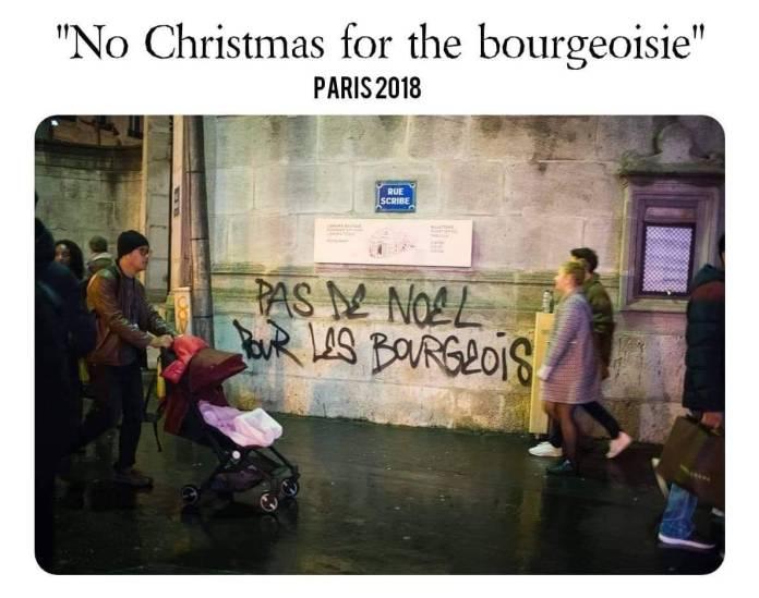 """Slogan fra Paris, december 2018: """"Ingen jul for borgerskabet""""."""