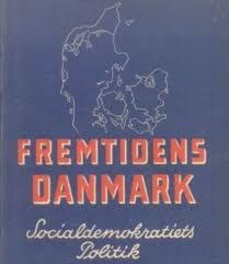 Socialdemokratiets Program: Fremtidens Danmark.