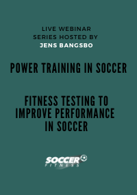 2. Webinar series – Power Training & Fitness Testing to Improve Performance in Soccer