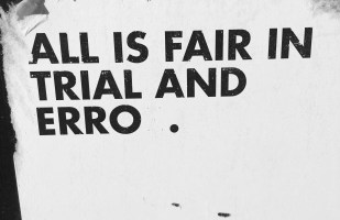 "Sign: ""All Is Fair In Trial And Erro ."""