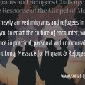 """""""With many newly arrived migrants and refugees in our midst, I encourage you to enact the culture of encounter, welcome and acceptance in practical, personal and communal ways."""" Bishop Vincent Long, Message for Migrant and Refugee Sunday 2016."""