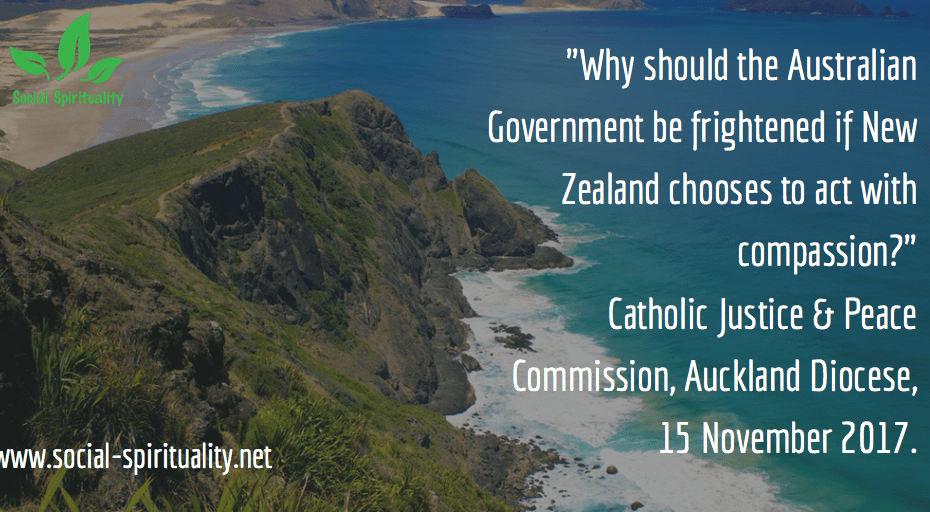 "Photo of New Zealand coastline. Text reads ""Why should the Australian Government be frightened if New Zealand Chooses to act with compassion?"" Auckland Diocese Catholic Commission for Justice and Peace, 15 November 2017."
