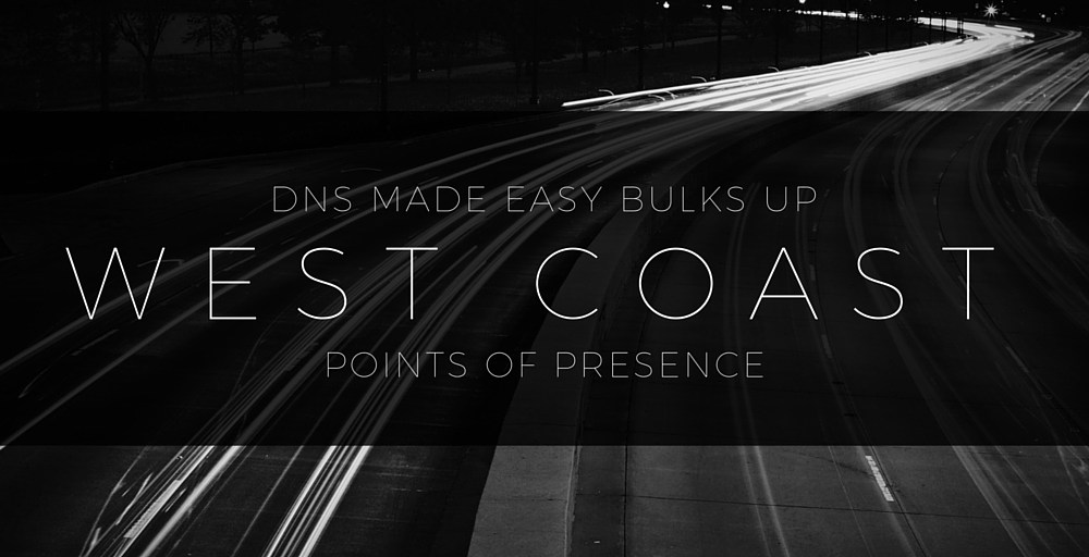 DNS Made Easy Bulks up West Coast Facilities for Added Speed and Security