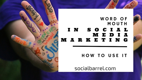 Word of Mouth in Social Media Marketing – How to Use It
