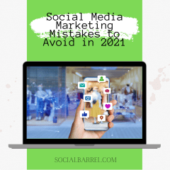Social Media Marketing Mistakes to Avoid in 2021