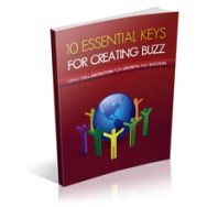get our free report - 10 essential keys to creating buzz