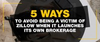 5 way to avoid beign a victim of zillow when it launches its own brokerage