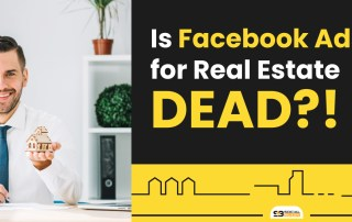 Is Facebook Ads for Real Estate DEAD