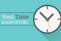 Why Real Time Marketing should matter to Marketers?