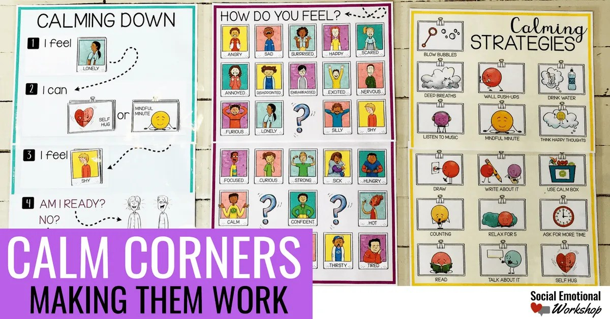 6 Ways to Make a Calm Corner Work - Social Emotional Workshop