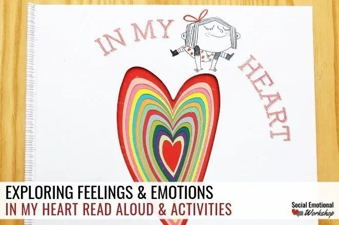 In My Heart Read Aloud to learn to identify feelings and understand how we feel. Perfect for social emotional learning and school counseling.