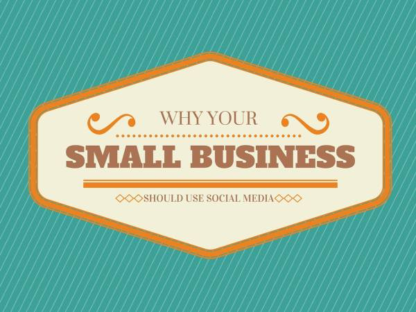 why your small business should use social media
