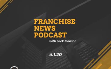 Franchise News Podcast 4.1.2020