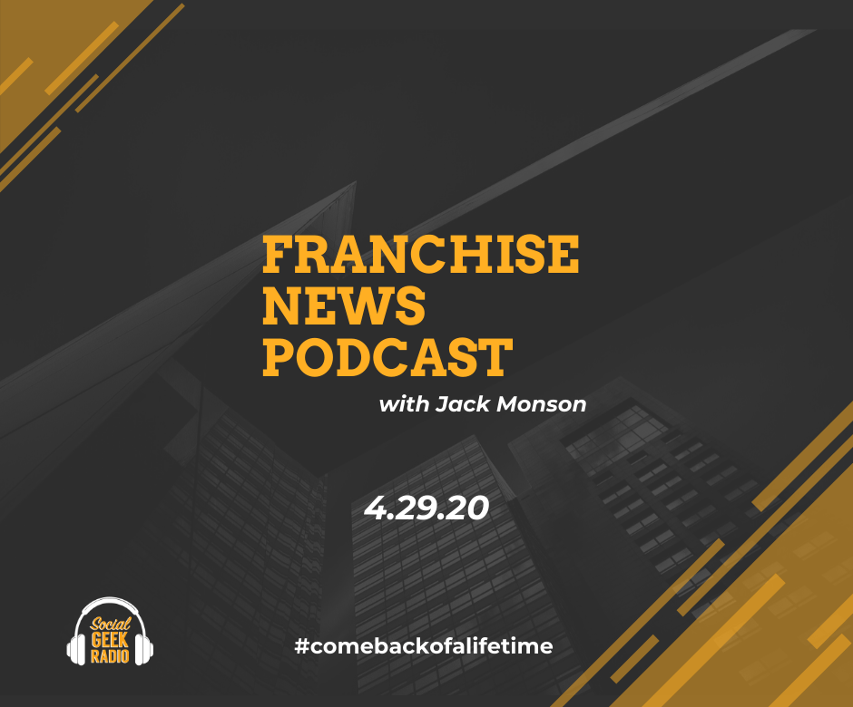 Franchise News Podcast 4.29.2020