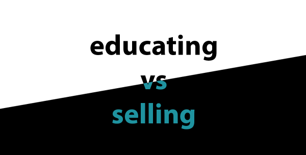 educating vs selling