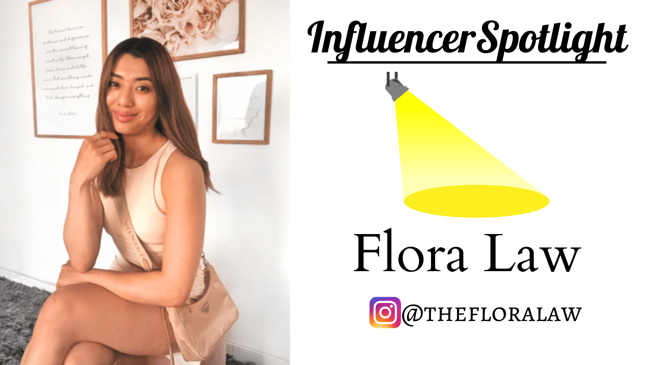 Influencer Spotlight – Flora Law