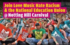 Notting Hill Carnival – Join the Love Music Hate Racism float @ Ladbroke Grove, London W10