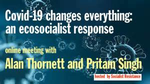 Covid-19 changes everything: an ecosocialist response @ online meeting