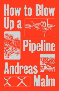 'How to Blow Up a Pipeline' with Andreas Malm