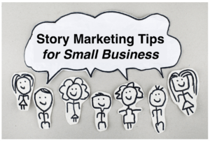 Story Marketing Tips for Small Business