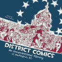 District Comics: New Comic Anthology Full of Shortcomings, Thin on Diversity